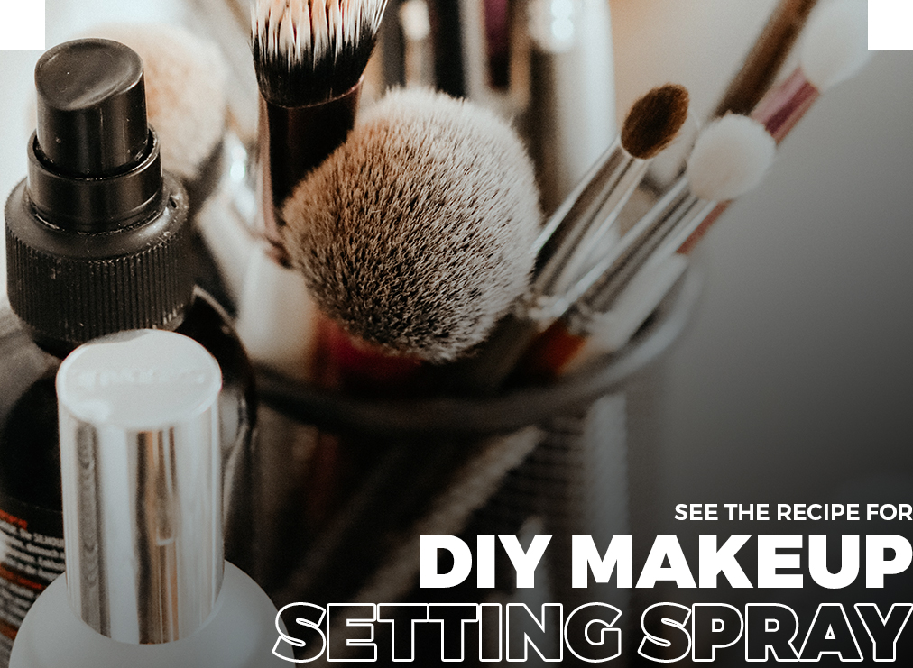 See This Recipe For DIY Makeup Setting Spray