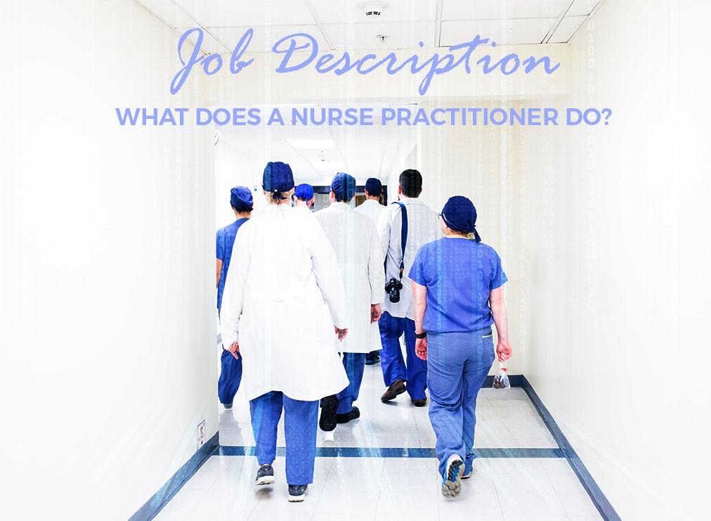 Job Description – What Does a Nurse Practitioner Do?