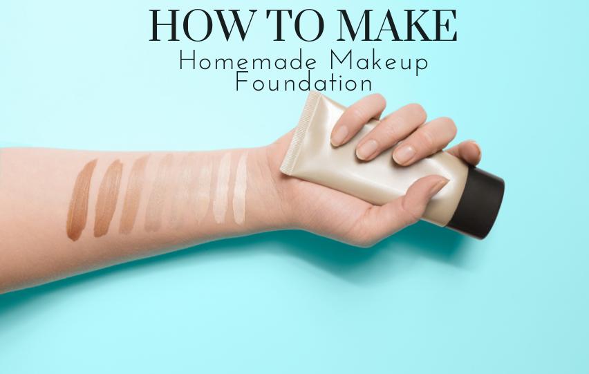 How to Make Homemade Makeup Foundation