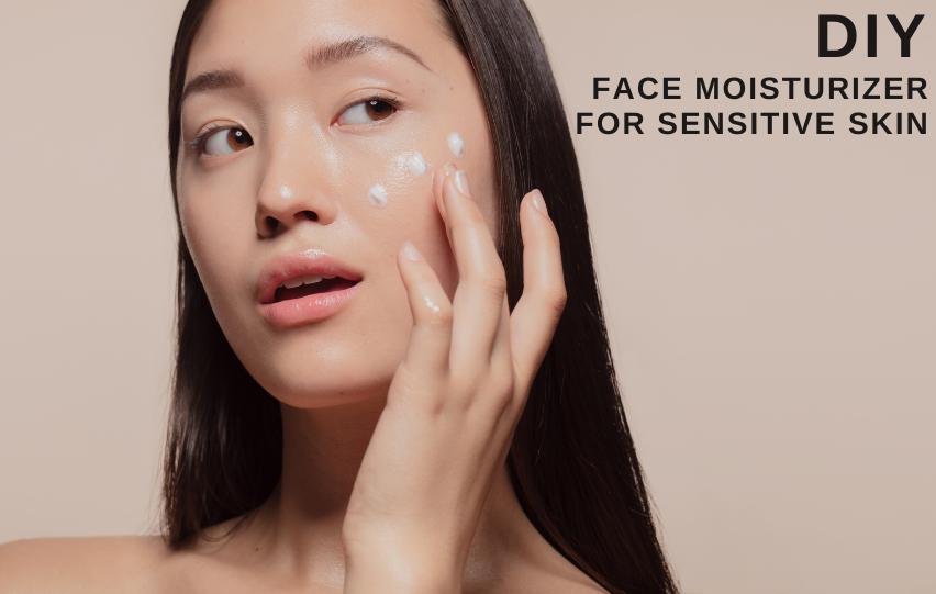 DIY Face Moisturizer for Sensitive Skin - See How to Make